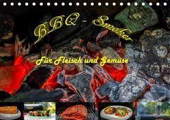 BBQ – Smoker Für Fleisch und Gemüse (Tischkalender 2019 DIN A5 quer) von Sommer Fotografie,  Sven