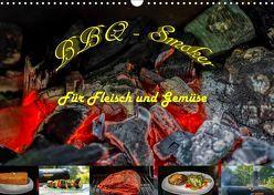 BBQ – Smoker Für Fleisch und Gemüse (Wandkalender 2019 DIN A3 quer) von Sommer Fotografie,  Sven