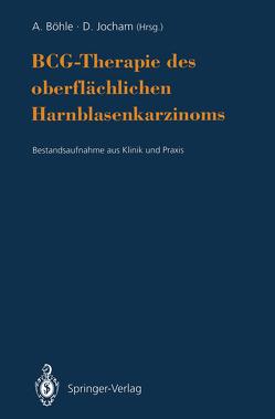 BCG-Therapie des oberflächlichen Harnblasenkarzinoms von Böhle,  Andreas, Jocham,  Dieter