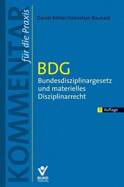 BDG – Bundesdisziplinargesetz und materielles Disziplinarrecht von Baunack,  Sebastian, Köhler,  Daniel