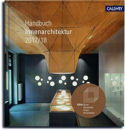 BDIA Handbuch Innenarchitektur 2017/18 von BDIA - Bund deutscher Innenarchitekten