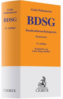 BDSG von Gola,  Peter, Klug,  Christoph, Körffer,  Barbara, Schomerus,  Rudolf