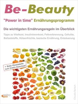 """Be-Beauty """"Power in time"""" Ernährungsprogramm. Die wichtigsten Ernährungsregeln im Überblick. von Bartsch,  Claudia, Stange,  Frank"""