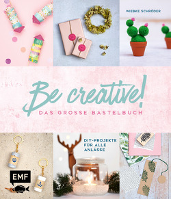 Be creative! Das große Bastelbuch von Schröder,  Wiebke