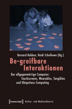 Be-greifbare Interaktionen von Robben,  Bernard, Schelhowe,  Heidi