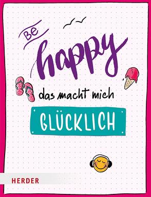 Be happy – Das macht mich glücklich von Meier-Soriat,  Diana