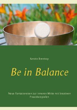 Be in Balance von Brentrop,  Kerstin
