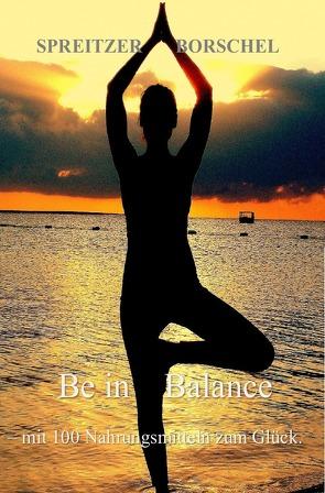 Be in Balance von Borschel,  Daniel, Spreitzer,  Christian