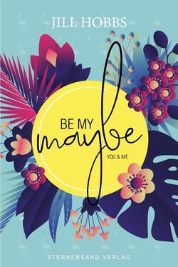 Be my MAYBE: you & me von Hobbs,  Jill