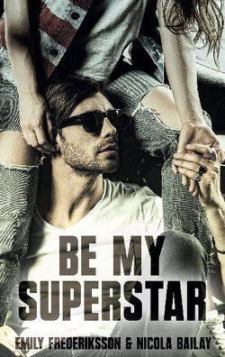 Be my Superstar von Bailay,  Nicola, Frederiksson,  Emily