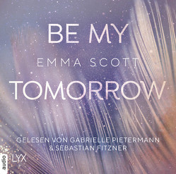 Be My Tomorrow von Fitzner,  Sebastian, Pannen,  Stephanie, Pietermann,  Gabrielle, Scott,  Emma