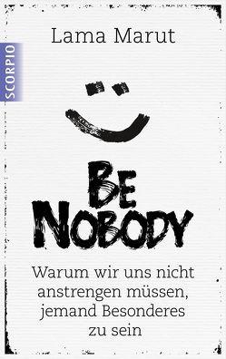 Be Nobody von Höhr,  Hildegard, Kierdorf,  Theo, Marut,  Lama