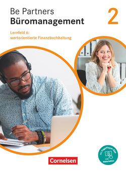 Be Partners – Büromanagement – Allgemeine Ausgabe – Neubearbeitung / 2. Ausbildungsjahr: Lernfelder 5-8 – Wertorientierte Finanzbuchhaltung