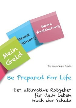Be Prepared For Life von Koch,  Andreas