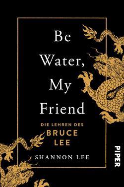 Be Water, My Friend von Lee,  Shannon, Zettner,  Dr. Maria
