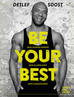 Be Your Best von Soost,  Detlef
