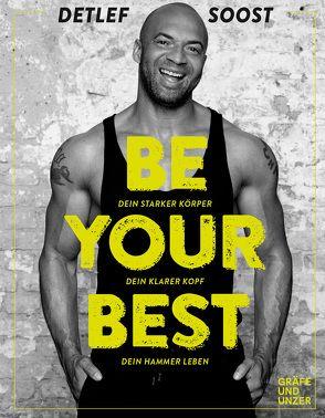Be Your Best von Soost,  Detlef