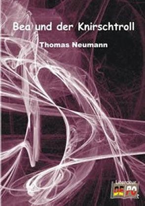 Bea und der Knirschtroll von Neumann,  Thomas