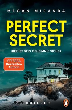 Perfect Secret – Hier ist Dein Geheimnis sicher von Claußen,  Cathrin, Miranda,  Megan