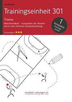 Beachhandball – Ausspielen der Abwehr durch eine einfache Auslösehandlung (TE 301) von Madinger,  Jörg