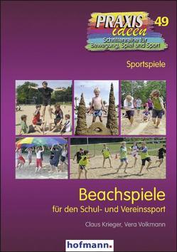 Beachspiele für den Schul- und Vereinssport von Haag,  Herbert, Krieger,  Claus, Kröger,  Christian, Roth,  Klaus, Volkmann,  Vera