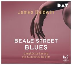 Beale Street Blues von Baldwin,  James, Becker,  Constanze, Mandelkow,  Miriam