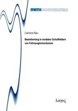 Beamforming in modalen Schallfeldern von Fahrzeuginnenräumen von Nau,  Clemens