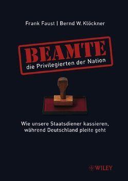 Beamte – die Privilegierten der Nation von Faust,  Frank, Klöckner,  Bernd W