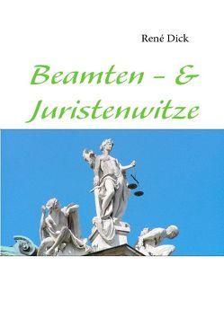 Beamten – & Juristenwitze von Dick,  René