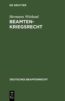 Beamtenkriegsrecht von Wittland,  Hermann