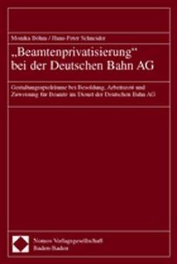 """""""Beamtenprivatisierung"""" bei der Deutschen Bahn AG von Böhm,  Monika, Schneider,  Hans-Peter"""