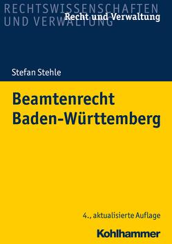 Beamtenrecht Baden-Württemberg von Stehle,  Stefan