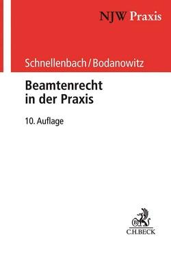 Beamtenrecht in der Praxis von Bodanowitz,  Jan, Schnellenbach,  Helmut