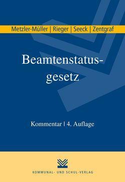 Beamtenstatusgesetz von Metzler-Müller,  Karin, Rieger,  Reinhard, Seeck,  Erich, Zentgraf,  Renate