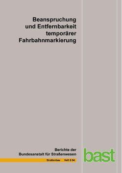 Beanspruchung und Entfernbarkeit temporärer Fahrbahnmarkierung von Beyer,  Georg, Kemper,  Dirk, Klaproth,  Christoph, Oeser,  Markus, Schacht,  Andreas