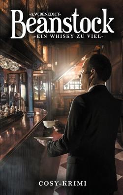 Beanstock – Ein Whisky zu viel (5.Buch) von Benedict,  A.W.