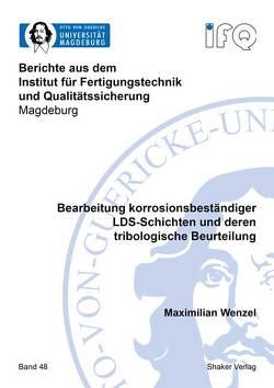 Bearbeitung korrosionsbeständiger LDS-Schichten und deren tribologische Beurteilung von Wenzel,  Maximilian