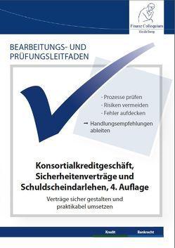 Bearbeitungs- und Prüfungsleitfaden: Konsortialkreditgeschäft, Sicherheitenverträge und Schuldscheindarlehen von Klein,  Dr. Jochen