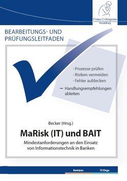 Bearbeitungs- und Prüfungsleitfaden: MaRisk (IT) und BAIT von Becker,  Axel