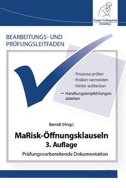 Bearbeitungs- und Prüfungsleitfaden: MaRisk-Öffnungsklauseln, 3. Auflage von Berndt,  Michael