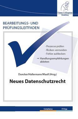 Bearbeitungs- und Prüfungsleitfaden: Neues Datenschutzrecht von Duncker,  Dr. Martin Andreas, Hallermann,  Dr. Ulrich, Maull,  Christian