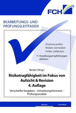 Bearbeitungs- und Prüfungsleitfaden: Risikotragfähigkeit im Fokus von Aufsicht & Revision, 4. Auflage von Becker,  Axel