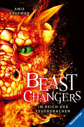 Beast Changers, Band 2: Im Reich der Feuerdrachen von Kaufman,  Amie, Keil,  Britta, Schneider,  Frauke
