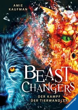 Beast Changers, Band 3: Der Kampf der Tierwandler von Kaufman,  Amie, Wiemken,  Simone
