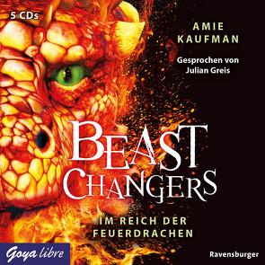 Beast Changers. Im Reich der Feuerdrachen von Greis,  Julian, Kaufman,  Amie