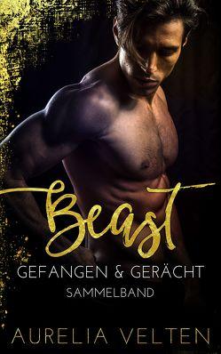 BEAST: Gefangen & Gerächt (Sammelband) von Velten,  Aurelia