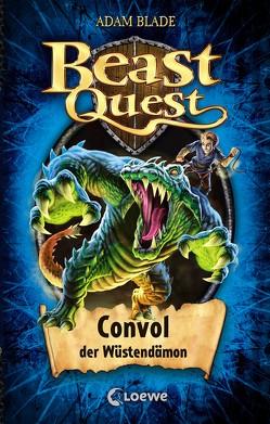 Beast Quest 37 – Convol, der Wüstendämon von Blade,  Adam, Lojahn,  Sandra