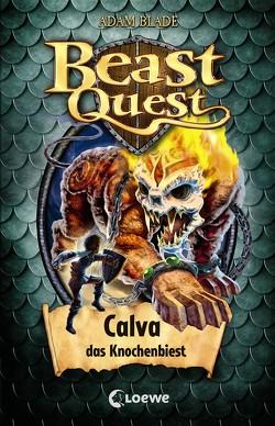 Beast Quest 60 – Calva, das Knochenbiest von Blade,  Adam, Margineanu,  Sandra
