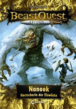 Beast Quest Legend 5 – Nanook, Herrscherin der Eiswüste von Blade,  Adam, Vogt,  Helge, Wiese,  Petra