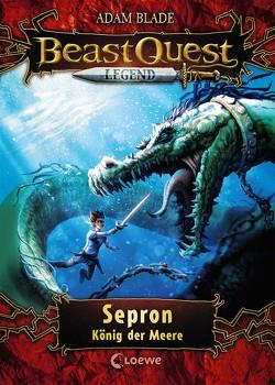 Beast Quest Legend – Sepron, König der Meere von Blade,  Adam, Vogt,  Helge, Wiese,  Petra